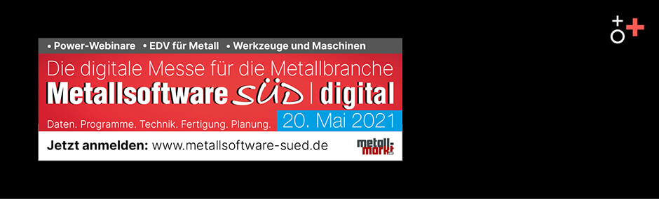 Erstmals: Metallsoftware SÜD in digitaler Form am 20.05.2021